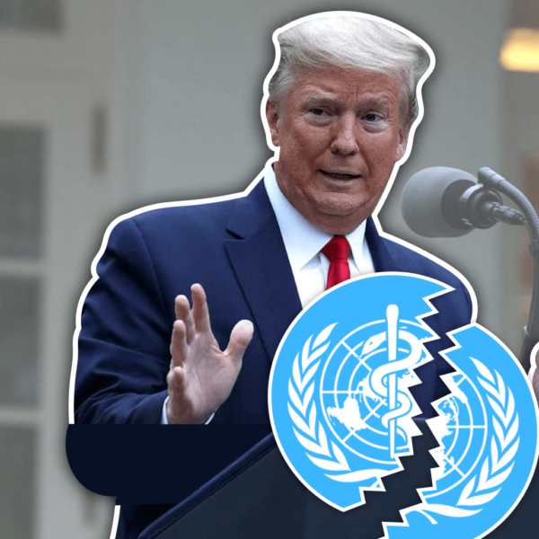 The US are Leaving the World Health Organisation: What That Means in Reality