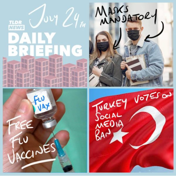 July 24th: The Face Masks Rule, Vaccinations and Turkish Social Media