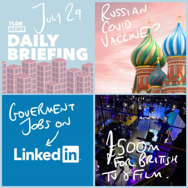 July 29th: A Government Job Listed on LinkedIn, A Russian Vaccine and Holiday Quarantine