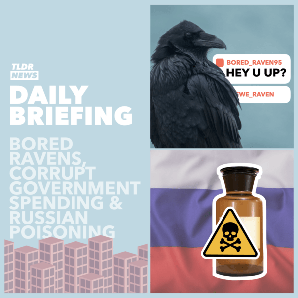 August 20th: The Bored Ravens, Government Consultant Spending and a Russian Poisoning 3