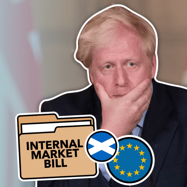 The Real Problem with the Internal Market Bill: Will it Destroy the Union & Brexit Deal?
