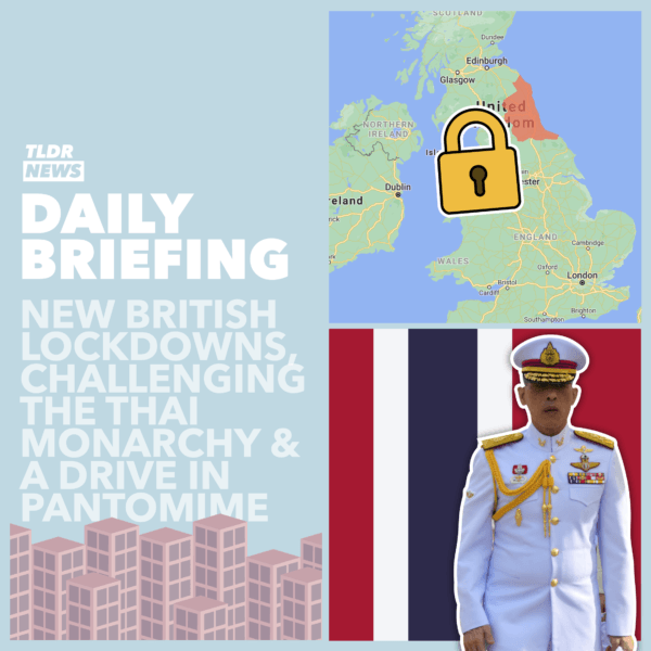 September 17th: New North-East Lockdowns, a Drive-In UK Panto and Challenging Thailand's Monarchy