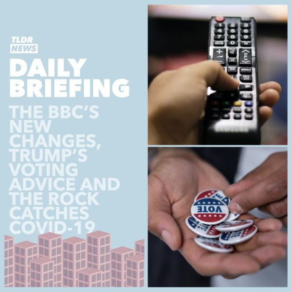 September 3: The New BBC, Trump's Voting Advice and the Rock Catches Coronavirus 3