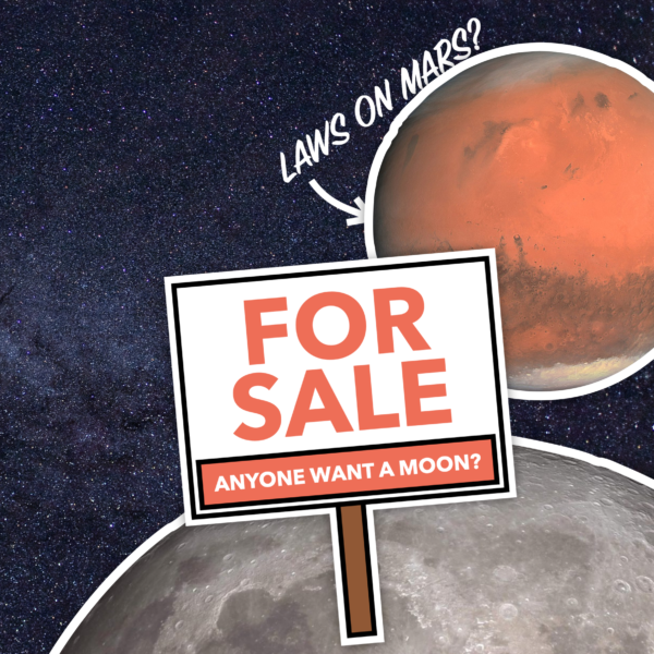 The Politics of Space: Who Owns the Moon? How Do Laws Work on Mars?