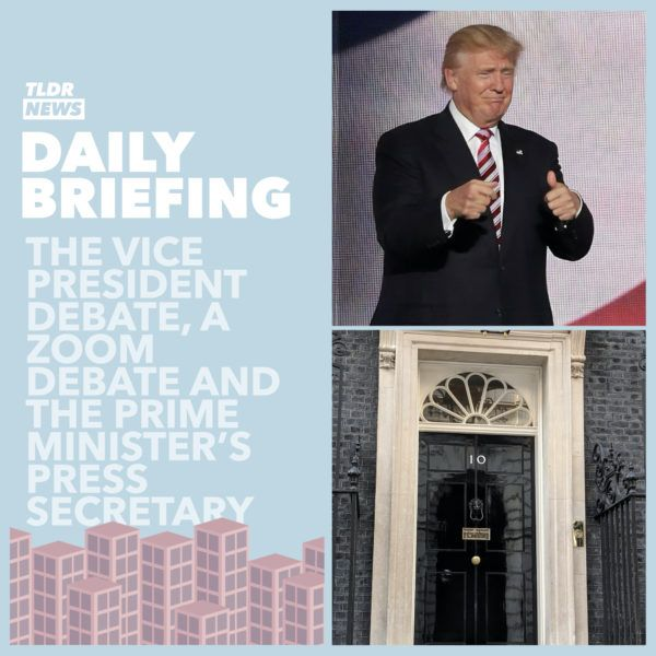 October 08th: The Vice Presidential Debate, a Zoom Debate and The Prime Minister's Spokesperson