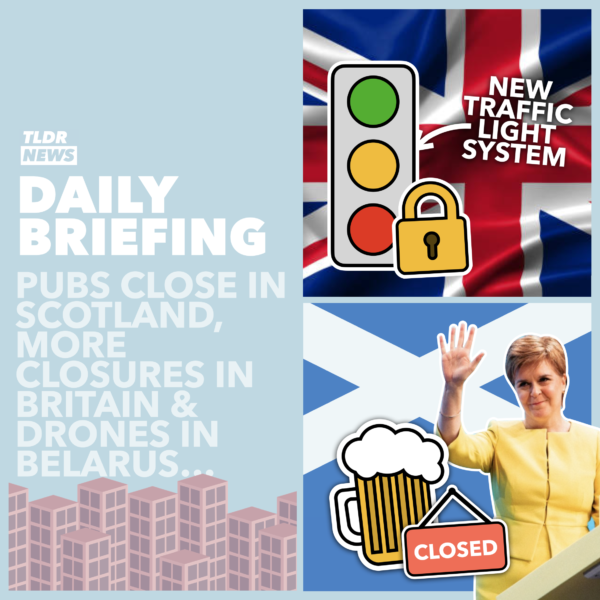 October 07th: Scottish Pub Closures, Future English Pub Closures and Drones for Belarus 3