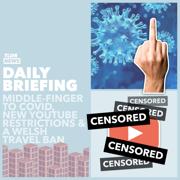 October 14th: A Middle-Finger to COVID, YouTube Restrictions and a Welsh Travel Ban