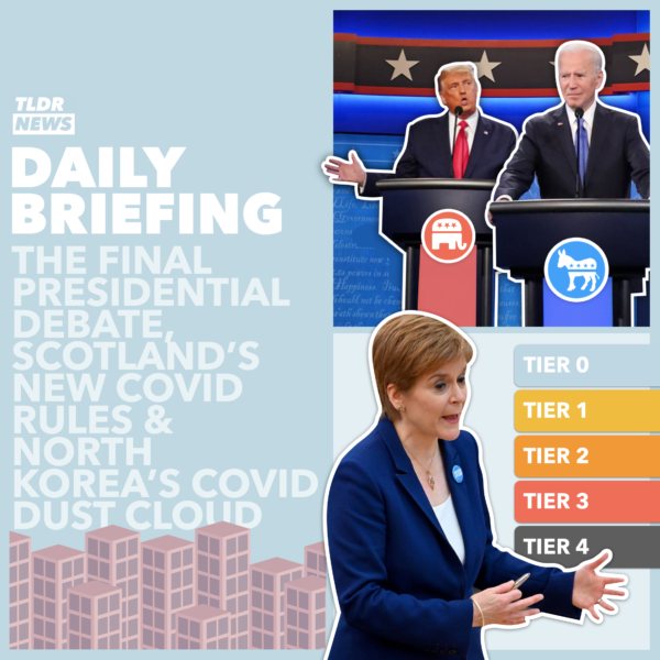 October 23: The Presidential Debate, North Korea's COVID Cloud and Scotland's Restrictions