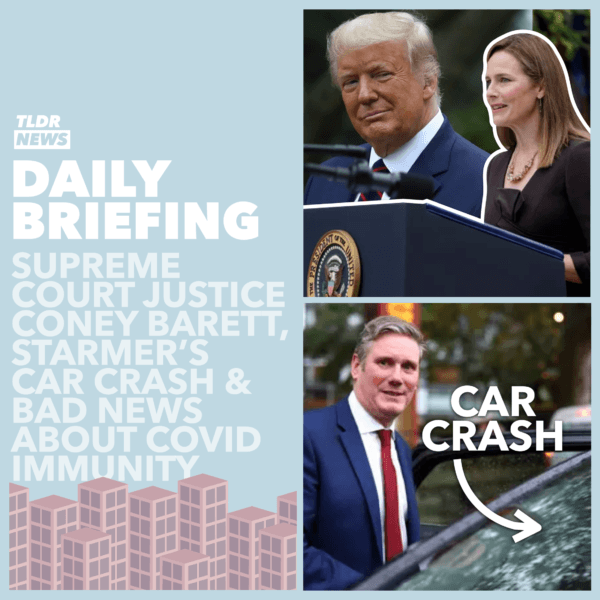 October 27: A Supreme Court Appointment, Starmer's Accident and COVID Immunity