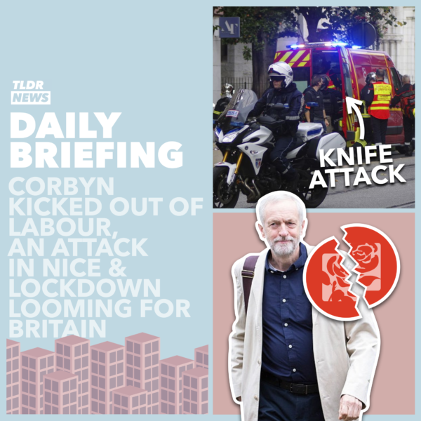 October 29: An Attack in Nice, Jeremy Corbyn Kicked Out of the Labour Party & a National Lockdown 3