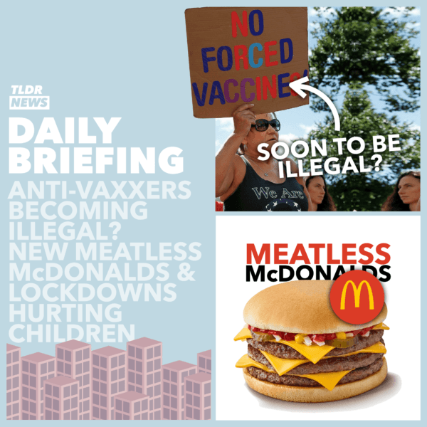 November 10: Making Anti-Vaxxing a Crime, A Meatless McDonalds and the Toll of Lockdown 3