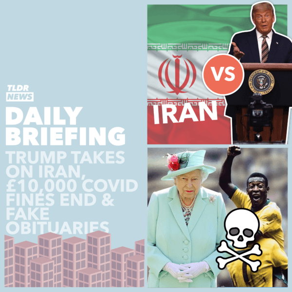 November 17: Trump vs Iran, No More 10k Fines and the Publication of Fake Obituaries 3