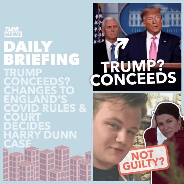 November 24: Trump Concedes, the New English Rules and an Update on Harry Dunn 3