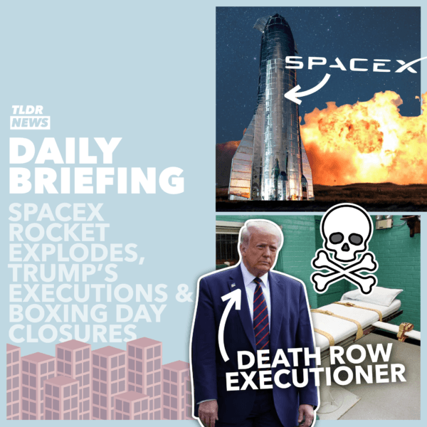 December 10: Trump's Executions, An Exploding Spaceship; and Boxing Day Closures 2