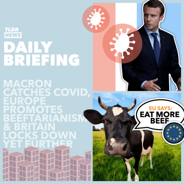 December 17: Macron Tests Positive, EU Promoting Beeftarianism, and the Tier Review 3