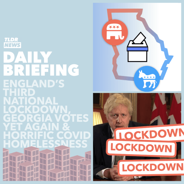 January 05: England's Lockdown, COVID and Homelessness, and the Georgia Election 3