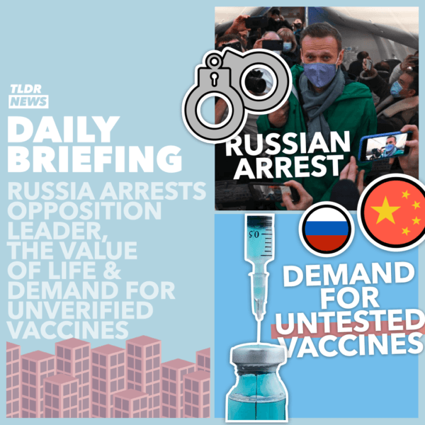 January 18: A Very Controversial Russian Arrest, Lord's Evaluate the Value of Human Lives, and British Vaccine News