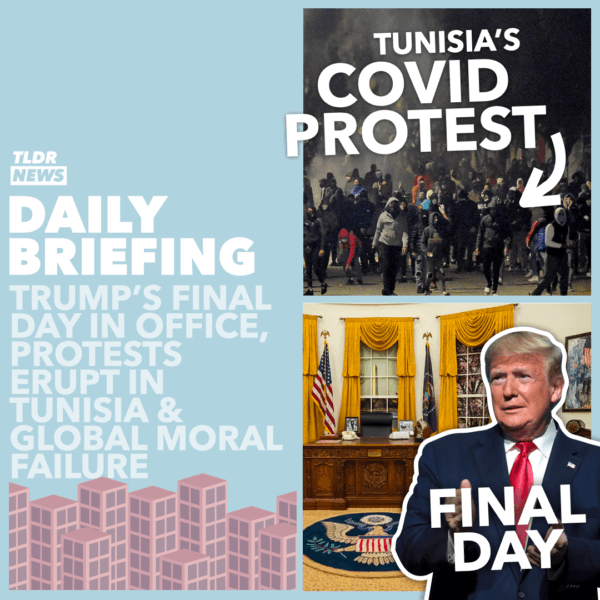 "January 19: Tunisian Anger Erupts into Protests, Global ""Moral Failure"" over COVID Vaccines, and Trump's Last Day"