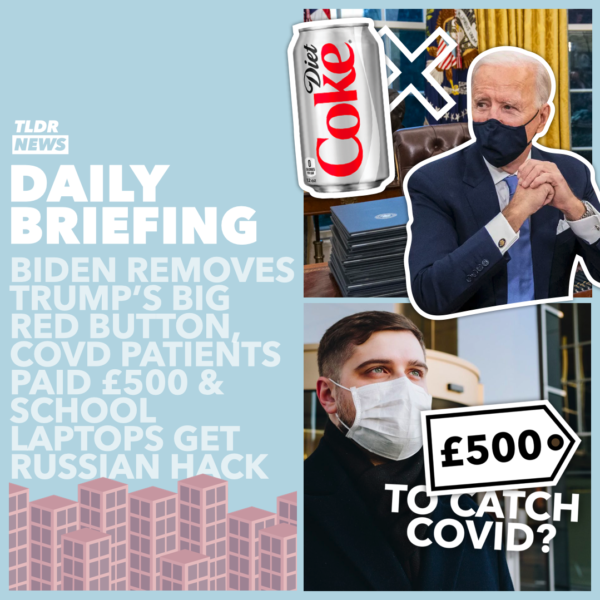 January 22nd: Trump's Big Red Button Removed, £500 paid to Covid Patients, and Russian Malware on British School Laptops