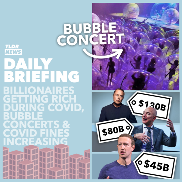 January 25th: Billionaires Get Richer During COVID, £15,000 Fines Issued to Rule-Breakers, and a Unique COVID-Safe Concert in America