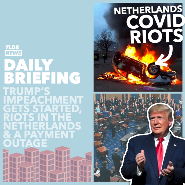 January 26: Trump's Impeachment, Riots in the Netherlands, and a Payment Outage