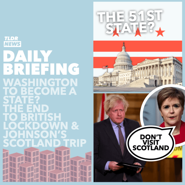 """January 28: Could Washington DC Become a State, An End to British Lockdown, and Dispute over Johnson's """"Non-Essential"""" Trip to Scotland 3"""