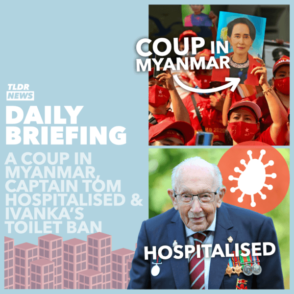 February 1: A Coup in Myanmar, Ivanka's Bog-Ban, and Captain Sir Tom Moore in Hospital 3