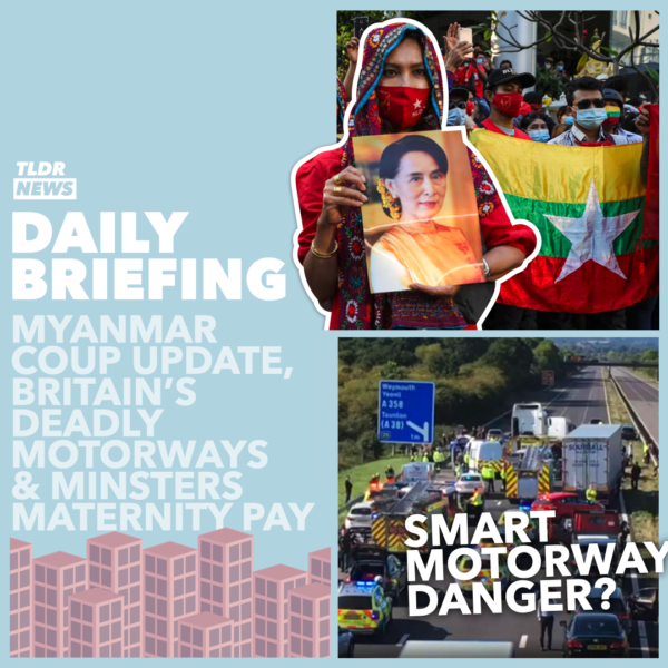 February 4: Myanmar Coup, Ministers' Maternity Pay, and Deadly Motorways 3