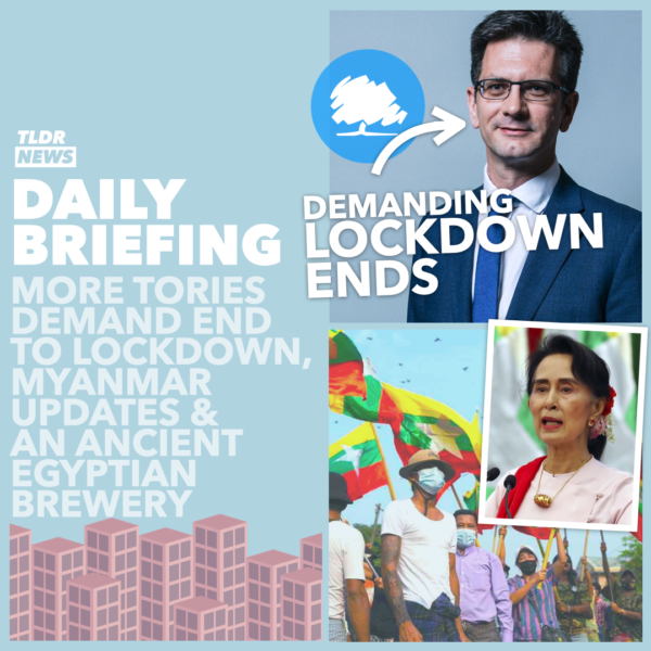 February 15th: The End to Lockdown?, Myanmar Updates, and an Ancient Beer Factory 3