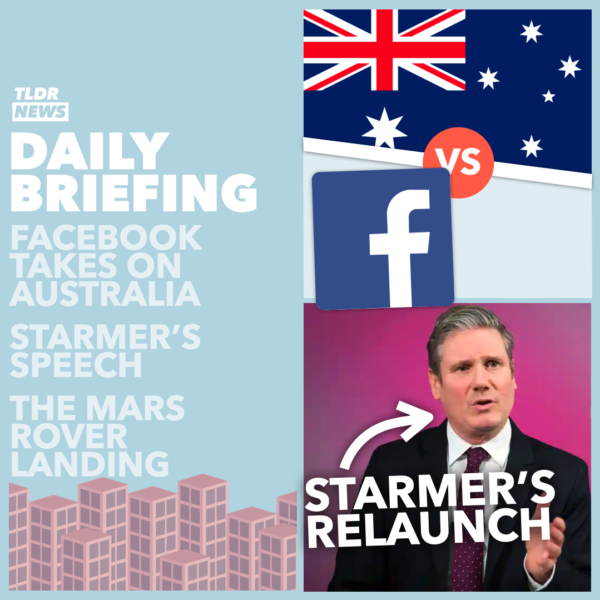February 17: Facebook's Aussie Dra.ma, a Speech from Starmer, and a Mars Rover 2