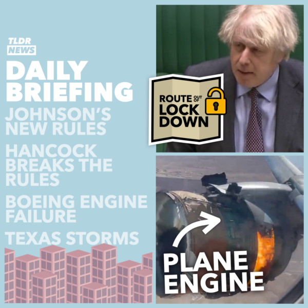 February 22: Britain's Route out of Lockdown, Hancock's Contracts, and Grounded Boeings