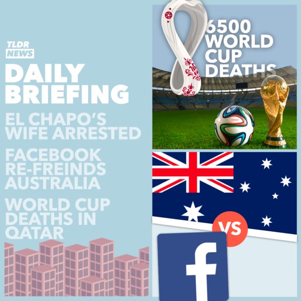 February 23: El Chapo's Wife Arrested, Facebook News Ban Reversed, and World Cup Deaths 3