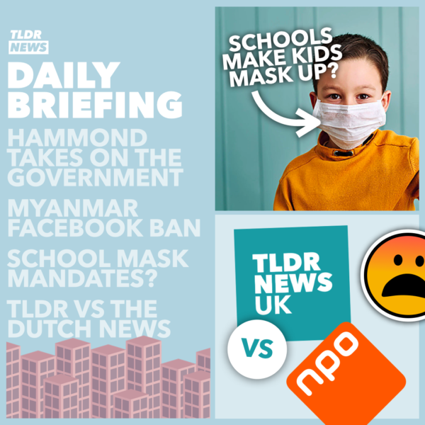 February 25: Facebook Bans Myanmar, Should Schools Force Masks and Philip Hammond Takes on Johnson