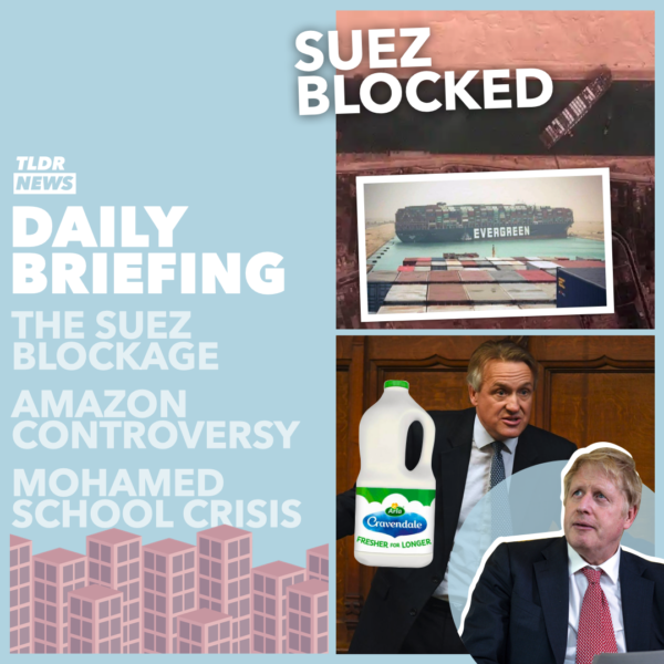Mar 26: The Suez Blockage, a Leaked Amazon Email, a School Controversy, and a Milk Protest 4